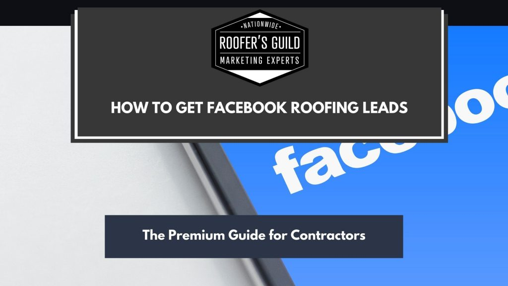 How To Get Roofing Leads on Facebook