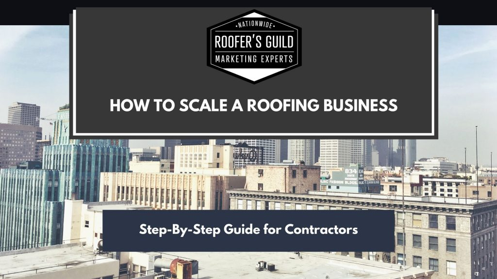 How To Scale a Roofing Business