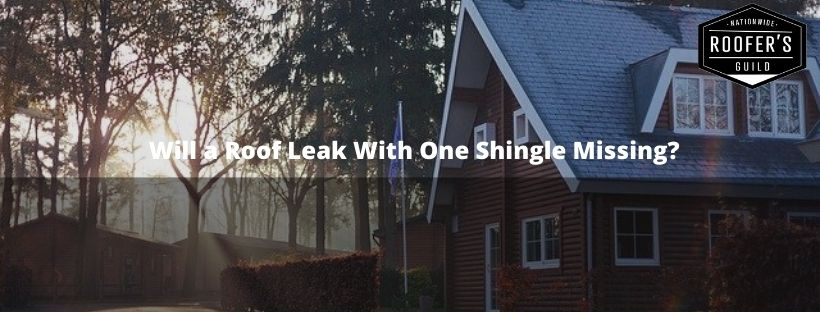 Will a Roof Leak With One Shingle Missing? (Blog Cover)